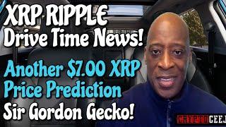 Xrp Ripple NEWS Another $7.00 Xrp Price Prediction Sir Gordon Gecko!!!!!