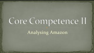Core Competence 2 An Analysis Of Amazon