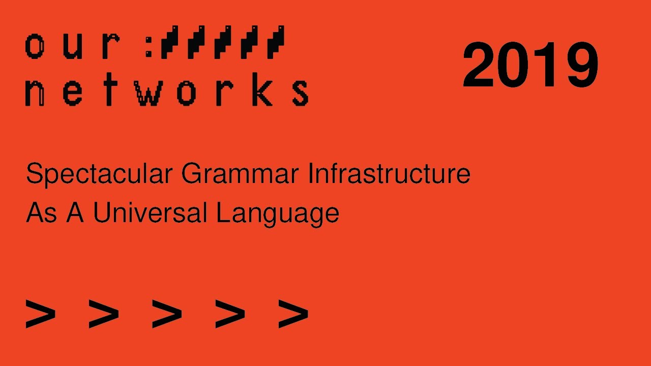 Video thumbnail for Spectacular grammar: Infrastructure as a Universal language
