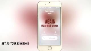 Fetty Wap Again Marimba Remix Ringtone