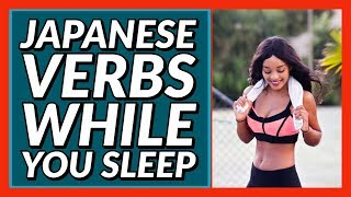 Learn Most Common Japanese Verbs While You Sleep!