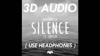(3D AUDIO) SILENCE   MARSHMELLO FT. KHALID (USE HEADPHONES)
