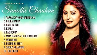 Best Of Sunidhi Chauhan | Super Hit Songs 2018