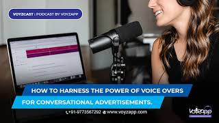 Voyzcast - Podcast by Voyzapp: Episode 01 - Harness the power of voice over