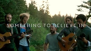 Young The Giant: Something To Believe In (In The Open)