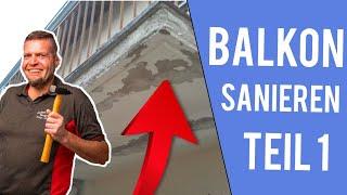 Balkonsanierung (Teil 1)