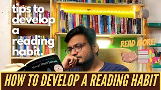 How To Develop A Reading Habit    Tips To Become A Reader    Read More Books