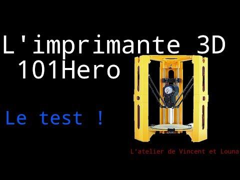 Test de l\'Imprimante 3D 101 Hero