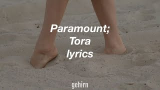 Tora   Paramount  Lyrics