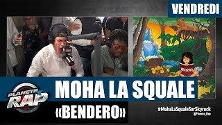 "Planète Rap   Moha La Squale ""Bendero"" #Vendredi"