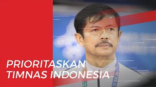 Indra Sjafri Lebih Pilih Timnas Indonesia daripada Latih Klub Luar Negeri