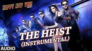 "Exclusive: ""The Heist (Instrumental)"" Full AUDIO | Happy New Year | Shah Rukh Khan | T-SERIES"