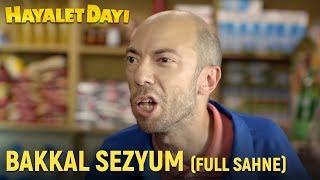 Hayalet Dayı - Bakkal Sezyum Full Sahne