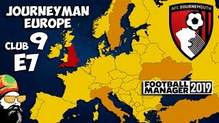 FM19 Journeyman - C9 EP7 - Bournemouth England - A Football Manager 2019 Story