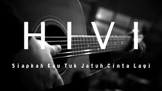 Hivi - Siapkah Kau Tuk Jatuh Cinta Lagi (Acoustic Karaoke / Cover / Instrumental)