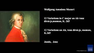 Wolfgang Amadeus Mozart, 12 Variations in C major on Ah vous dirai-je, maman, K. 265