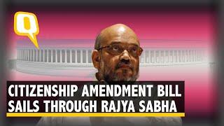 Citizenship (Amendment) Bill Passes Rajya Sabha Test