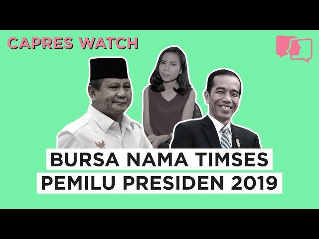 Bursa Nama Timses Pemilu Presiden - Capres Watch #7