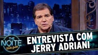 The Noite (04/07/16) - Entrevista Com Jerry Adriani