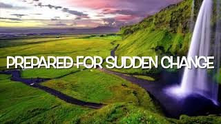 Prophetic Word| Be Prepared for A Sudden Change