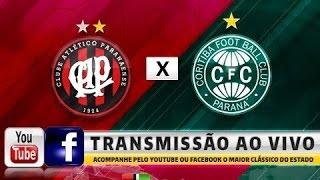 ATLETIBA - Atlético x Coritiba - FINAL do Campeonato Paranaense AO VIVO