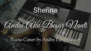 Andai Aku Besar Nanti - Sherina | Piano Cover By Andre Panggabean