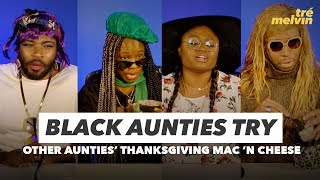 Black Aunties Try Other Aunties' Thanksgiving Mac 'N Cheese