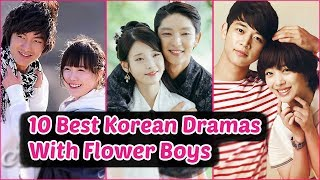 10 Best Korean Dramas With Flower Boys You Should Watch