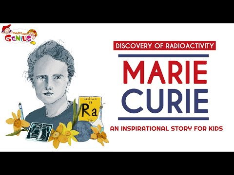 Marie Curie and the Discovery of Radioactivity – An Inspirational Story for Kids#Great_Personalities