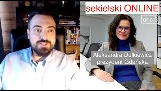 Sekielski ONLINE odc.3 – Aleksandra Dulkiewicz/prezydent Gdańska