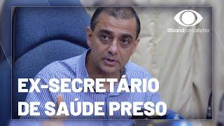 Ex-secretário da saúde do Rio de Janeiro é preso