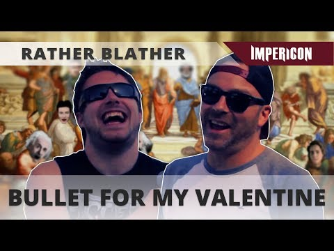 BULLET FOR MY VALENTINE | INTERVIEW [RATHER BLATHER]