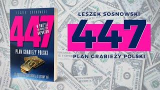 MÓJ NOWY KANAŁ 447. Plan Grabieży Polski – Leszek Sosnowski