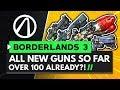 ALL NEW BORDERLANDS 3 GUNS SO FAR - OVER 100 ALREADY!