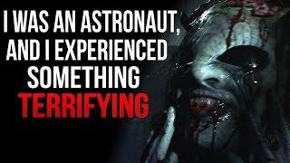 """I was an Astronaut, and I experienced something terrifying"" Creepypasta"