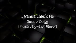 Snoop Dogg   I Wanna Thank Me (feat. Marknoxx) [Music Lyrics Video]