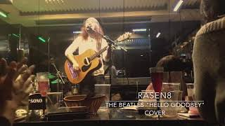 "RASEN8 LIVE INシマダラボライブ2018 THE BEATLES ""HELLO GOODBEY"" COVER"