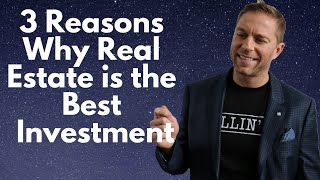 Why Investing in Real Estate is the Best