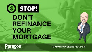 Should I Refinance My Mortgage Now?  Is it a good time to refinance?