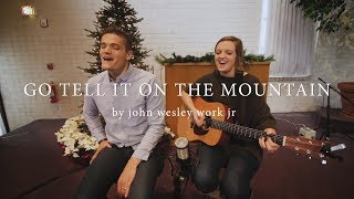 Go Tell it on the Mountain // Christmas Carol Cover