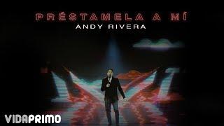 Préstamela A Mí - Andy Rivera  (Video)