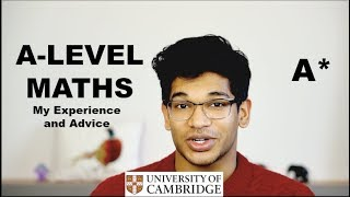 A LEVEL MATHS - My Grades and Experience