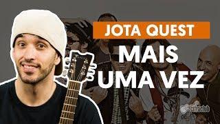 Mais Uma Vez - Jota Quest (aula de violão completa)