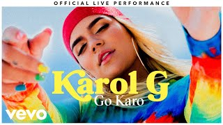 "Karol G   ""Go Karo"" Official Live Performance 