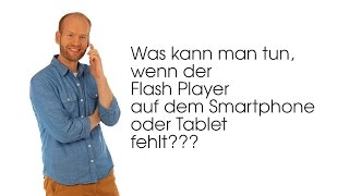FlashPlayer für alle Android Tablets / Smartphones