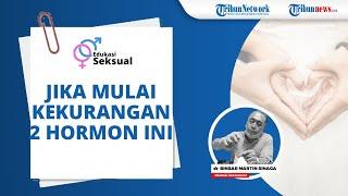 Keadaan Seorang Manusia jika Sudah Mulai Kekurangan Hormon Testosteron Maupun Estrogen