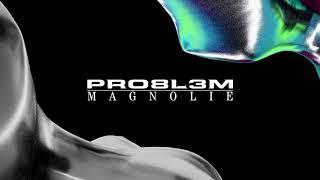 PRO8L3M   Magnolie