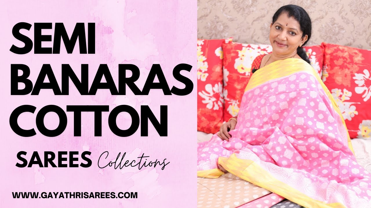 """<p style=""""color: red"""">Video : </p>New Latest Semi Banaras Cotton Sarees &amp; Collections 