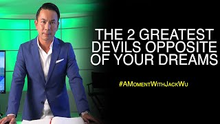The 2 Greatest Devils Opposite Of Your Dreams | A Moment With Jack Wu
