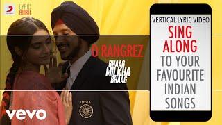 O Rangrez - Bhaag Milkha Bhaag|Official Bollywood Lyrics